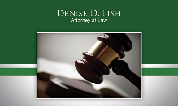 DENISE D. FISH ATTORNEY AT LAW