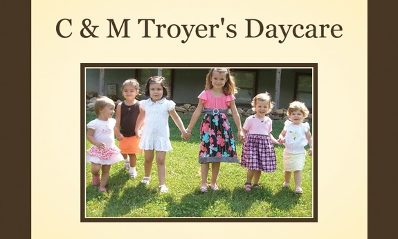 C & M TROYER'S DAY CARE