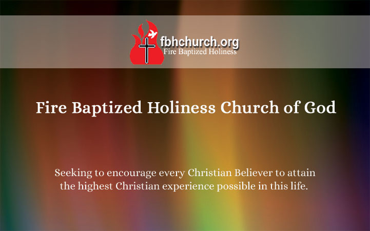 FIRE BAPTIZED HOLINESS CHURCH