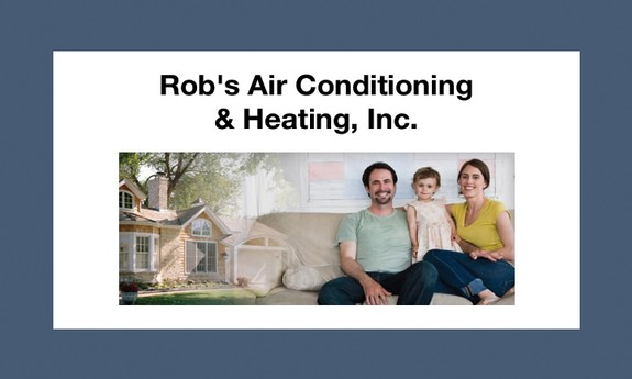 ROB'S AIR CONDITIONING AND HEATING INC