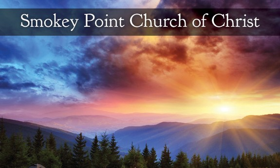 SMOKEY POINT CHURCH OF CHRIST
