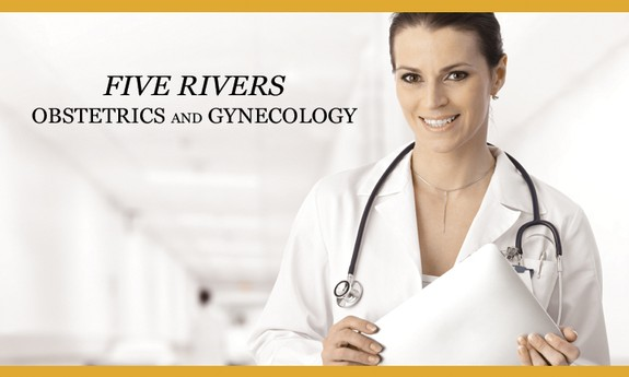 FIVE RIVERS OBSTETRICS AND GYNECOLOGY