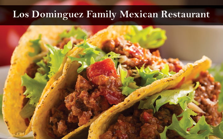 LOS DOMINGUEZ FAMILY MEXICAN RESTAURANT