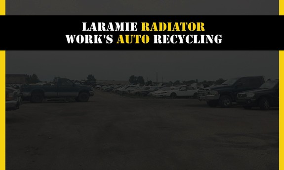 LARAMIE RADIATOR WORK'S AUTO RECYCLING - Local AUTOMOBILE: PARTS USED & RE-BUILT (WHOL) in Laramie, WY