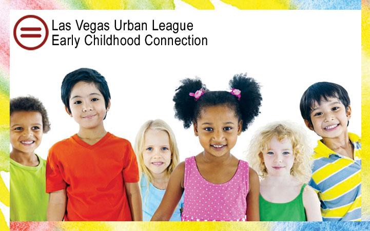 LAS VEGAS URBAN LEAGUE EARLY CHILDHOOD CONNECTION