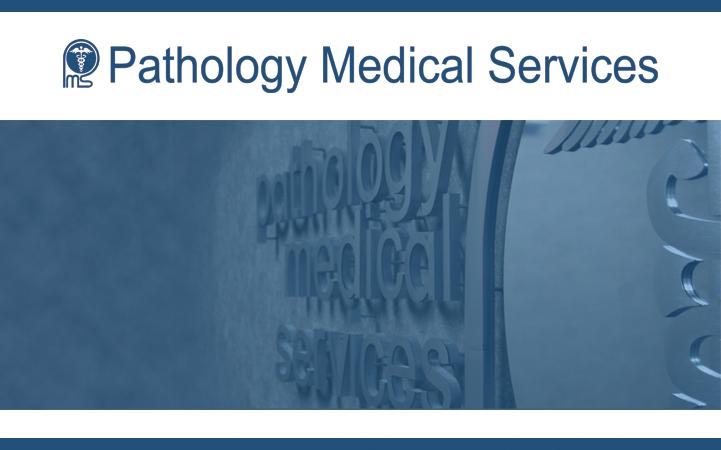 PATHOLOGY MEDICAL SERVICES