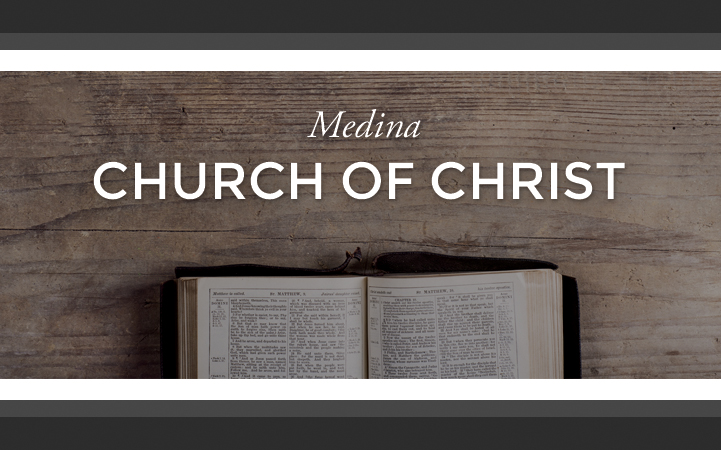 MEDINA CHURCH OF CHRIST