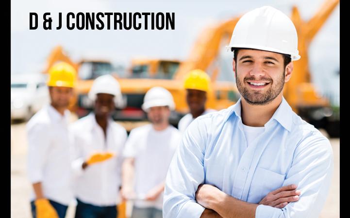 D & J CONSTRUCTION