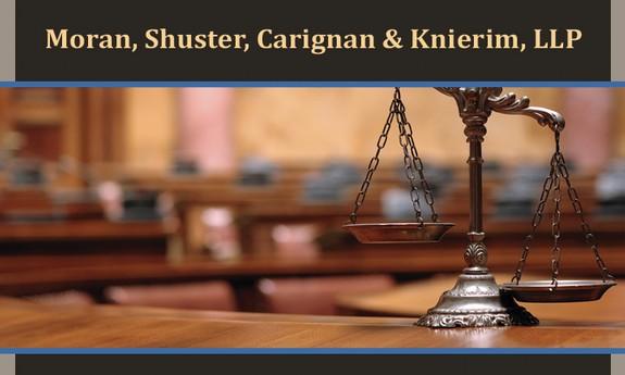 MORAN, SHUSTER, CARIGNAN & KNIERIM, LLP