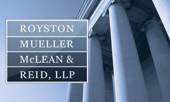 ROYSTON, MUELLER, MC LEAN & REID, LLP