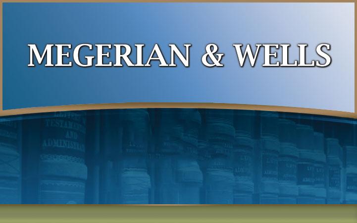 MEGERIAN & WELLS