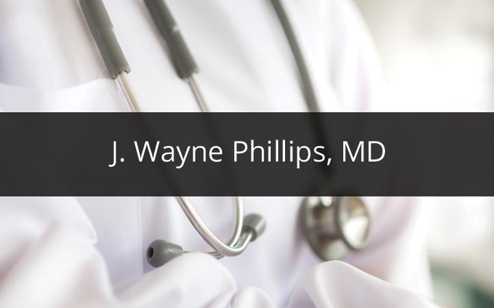 J. WAYNE PHILLIPS, MD