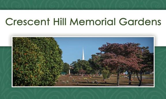 CRESCENT HILL MEMORIAL GARDENS