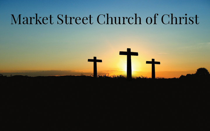 MARKET STREET CHURCH OF CHRIST
