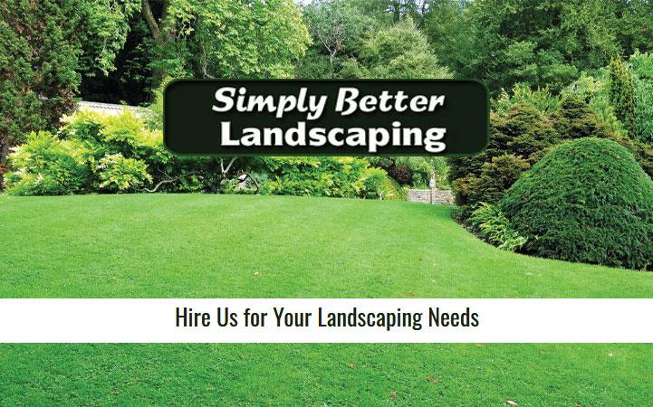 SIMPLY BETTER LANDSCAPING LLC