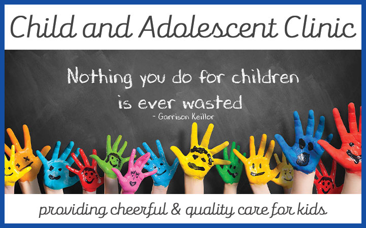 CHILD & ADOLESCENT CLINIC