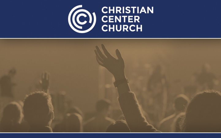 CHRISTIAN CENTER CHURCH