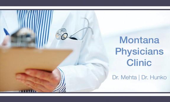 MONTANA PHYSICIANS CLINIC - DR. MEHTA & DR. HUNKO