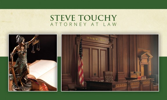 STEVE TOUCHY - ATTORNEY AT LAW