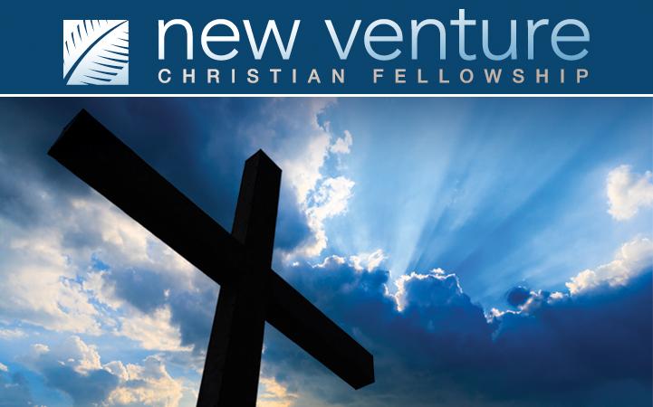 NEW VENTURE CHRISTIAN FELLOWSHIP