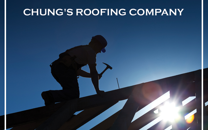 CHUNG'S ROOFING COMPANY