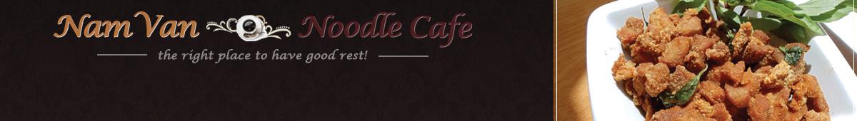 NAM VAN NOODLE CAFE