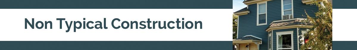 NON TYPICAL CONSTRUCTION