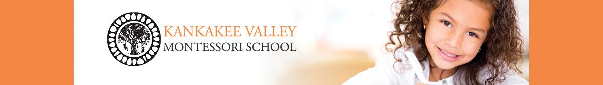 KANKAKEE VALLEY MONTESSORI SCHOOL