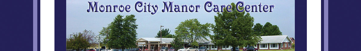 MONROE CITY MANOR CARE CENTER