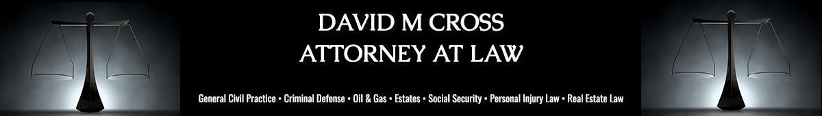DAVID M CROSS, ATTORNEY AT LAW
