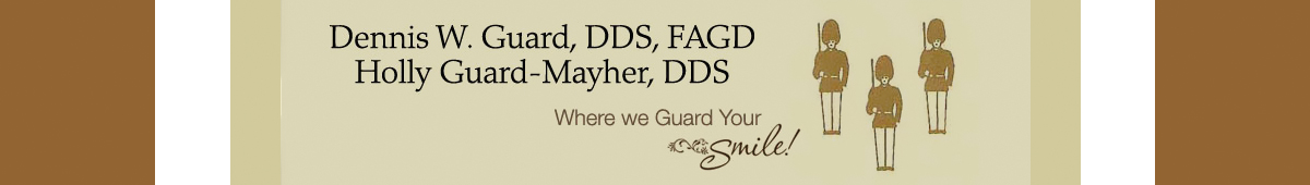 DENNIS GUARD, DDS, FAGD & HOLLY GUARD-MAYHER, DDS