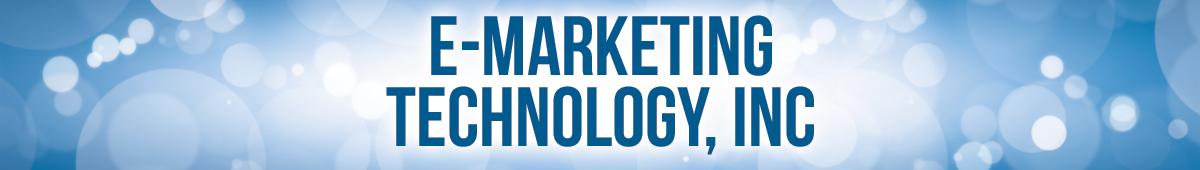 E-MARKETING TECHNOLOGY, INC.