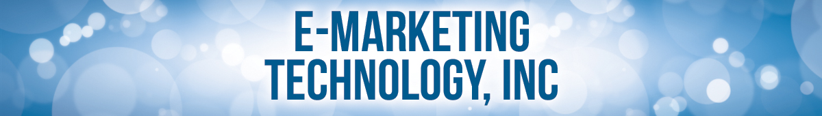 E-MARKETING TECHNOLOGY, INC.