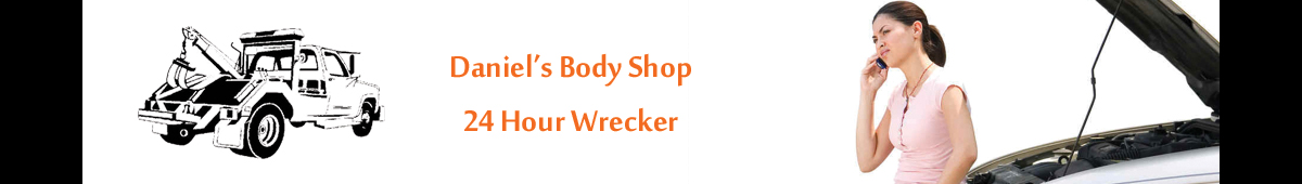 DANIEL'S BODY SHOP - 24 HOUR WRECKER