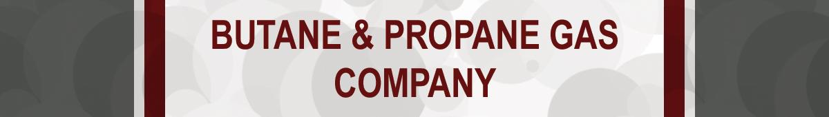 BUTANE & PROPANE GAS COMPANY