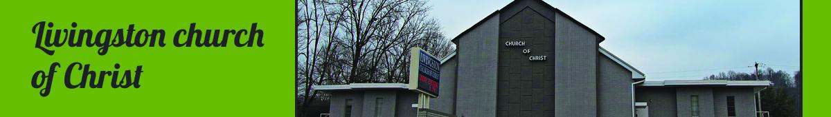 LIVINGSTON CHURCH OF CHRIST