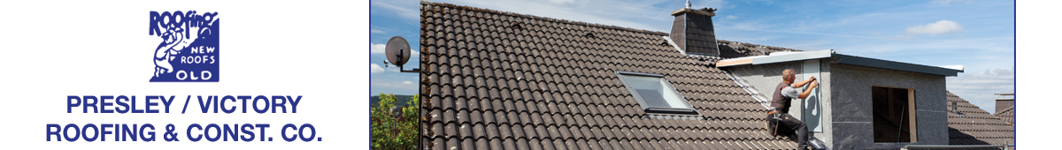 PRESLEY / VICTORY ROOFING