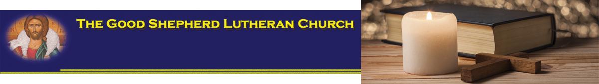 THE GOOD SHEPHERD LUTHERAN CHURCH