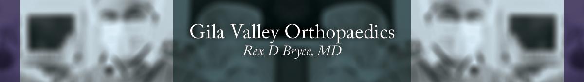 GILA VALLEY ORTHOPAEDICS - REX D. BRYCE, MD