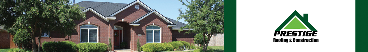 PRESTIGE ROOFING AND CONSTRUCTION