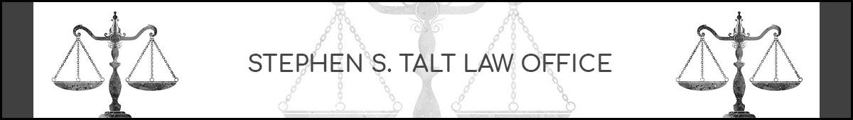 STEPHEN S TALT LAW OFFICE